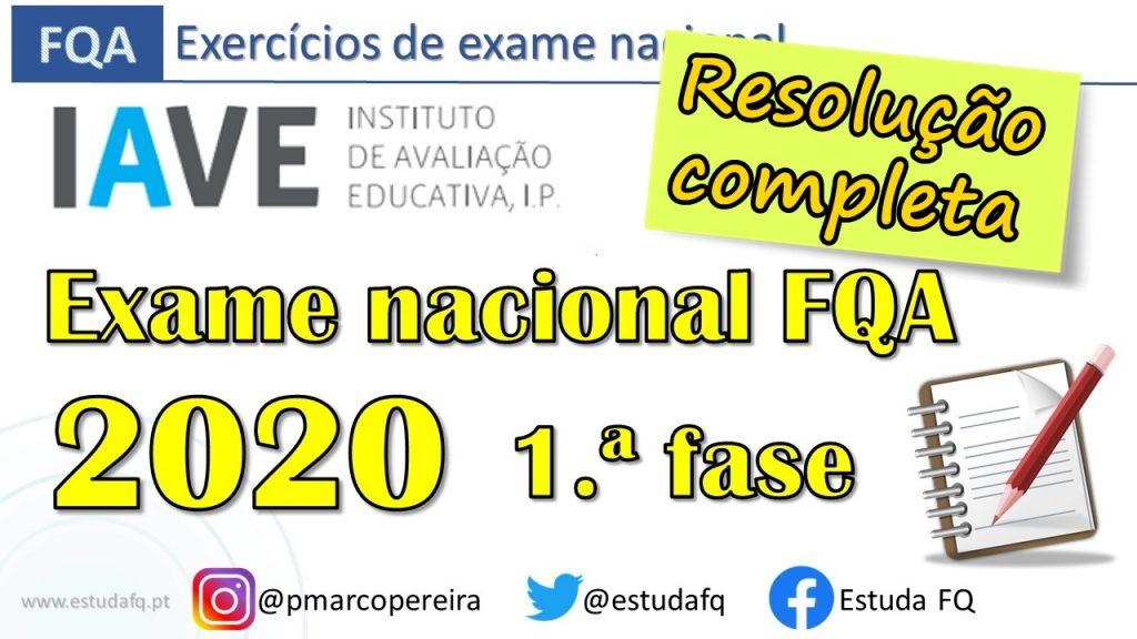 Exame FQA 2020 1 fase Resolução completa