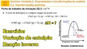 Energia dos reagentes e produtos | Variação da entalpia da reação inversa |  10Q2.3